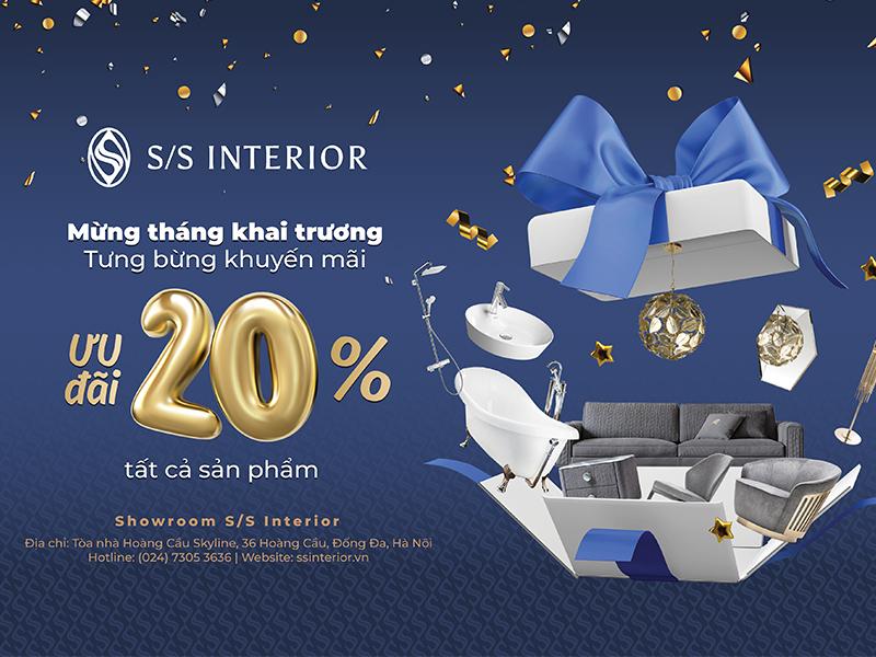S/S Interior - Nơi hội tụ các thương hiệu nội thất nổi tiếng thế giới, ưu đãi đặc biệt nhân dịp khai trương