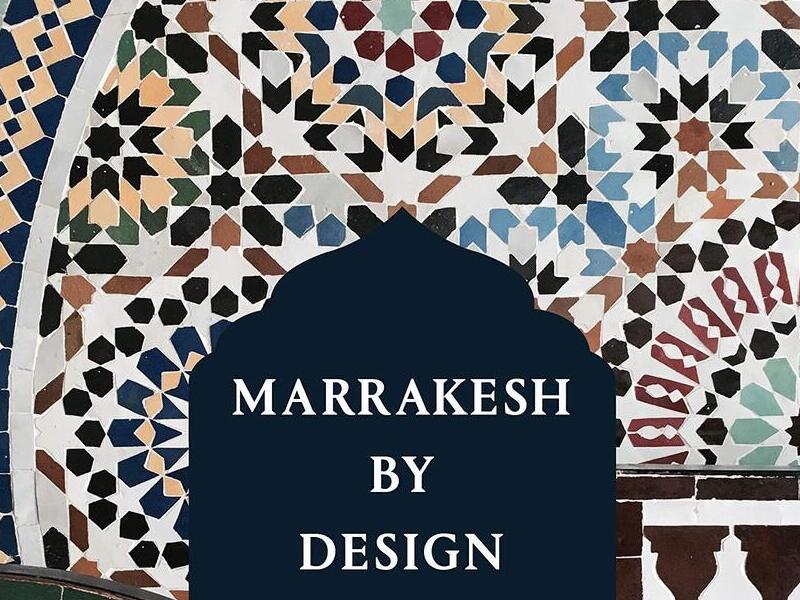 Marrakesh by Design - Phép màu của Morocco